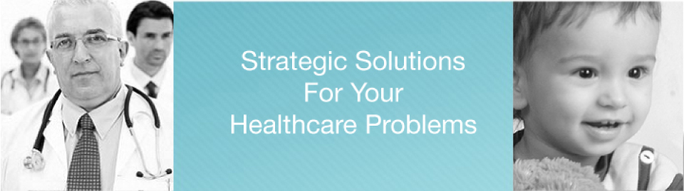 Strategic Solutions for Your Healthcare Problems